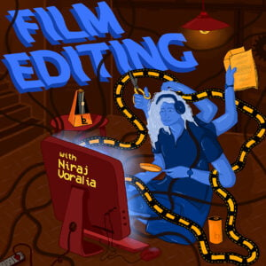 Film Editing Fundamentals Virtual Workshop