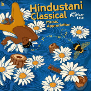 Hindustani Classical Music Appreciation Workshop 2